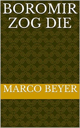 Boromir zog die (German Edition)