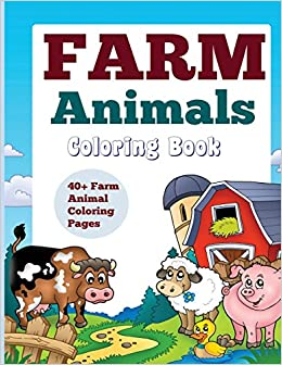Farm Animals: Coloring Book: 40+ Farm Animal Coloring Pages: Kids ...