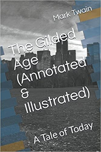 The Gilded Age (Annotated & Illustrated): A Tale of Today