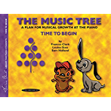 The Music Tree, Student's Book, Time to Begin: A Plan for Musical Growth at the Piano (The Music Tree Series)