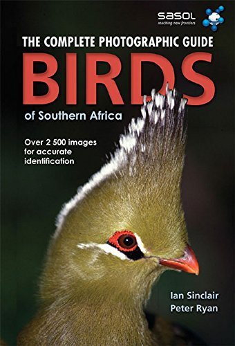 Birds of Southern Africa: The Complete Photographic Guide 1St edition by Sinclair, Ian, Ryan, Peter (2009) Paperback