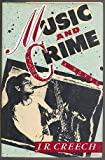 Music and Crime, J. R. Creech, 0399134182