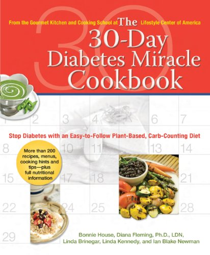 The 30-Day Diabetes Miracle Cookbook: Stop Diabetes with an Easy-to-Follow Plant-Based, Carb-Counting Diet cover