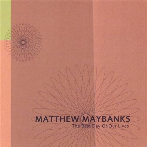 today-is-the-best-day-of-our-lives-by-maybanks-matthew-2005-07-19