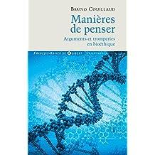 MANIÈRES DE PENSER : ARGUMENTS ET TROMPERIES EN BIOÉTHIQUE