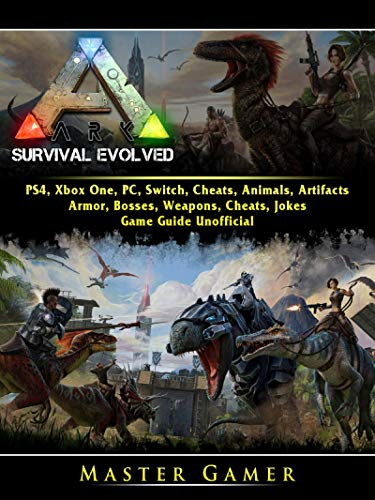 Pdf Humor Ark Survival Evolved, PS4, Xbox One, PC, Switch, Cheats, Animals, Artifacts, Armor, Bosses, Weapons, Cheats, Jokes, Game Guide Unofficial