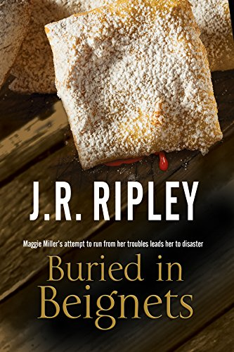 Buried in Beignets: A new Murder Mystery set in Arizona by [Ripley, J. R.]