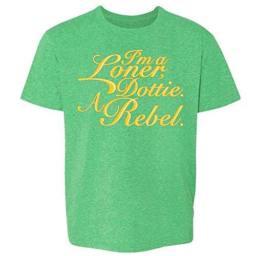 I'm A Loner Dottie. A Rebel. Funny Quote Heather Irish Green L Youth Kids Girl Boy T-Shirt