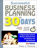 Successful Business Planning in 30 Days : A Step-by-Step Guide for Writing a Business Plan and Starting Your Own Business, Patsula, Peter J., 0967840228