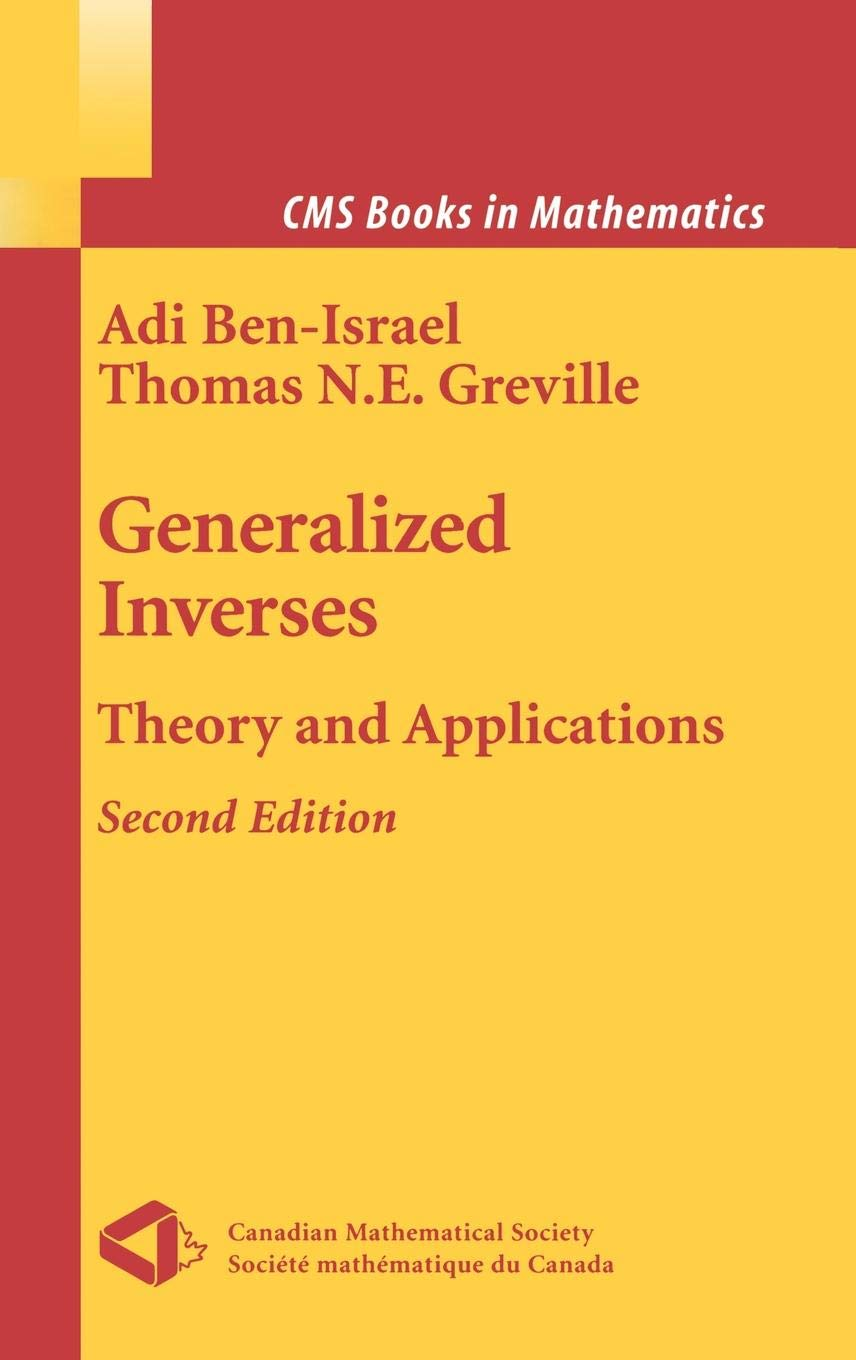 Generalized Inverses: Theory and Applications (CMS Books in Mathematics)