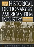 The New Historical Dictionary of the American Film Industry, Anthony Slide, 1578860156