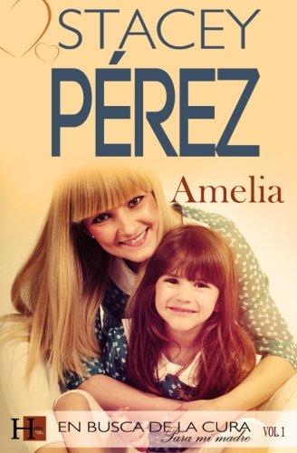 Amelia en busca de la cura zamanky Vol. 1 (Volume 1) (Spanish Edition) [Stacey Perez] (Tapa Blanda)