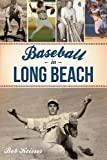 BASEBALL IN LONG BEACH (Sports)