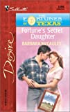 Fortune'S Secret Daughter (The Fortunes Of Texas: The Lost Heirs)