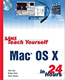 Teach Yourself Mac OS X in 24 Hours, Brett Larson and Mike Perry, 0672322846