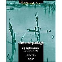 L'eau en partage: Les petits barrages de Côte d'Ivoire (Latitudes 23) (French Edition)