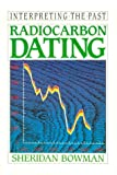 Radiocarbon Dating, Bowman, Sheridan, 0520070372