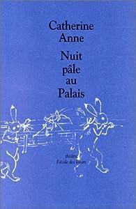 Nuit pâle au palais par Catherine Anne