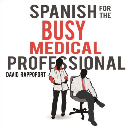 Spanish for the Busy Medical Professional