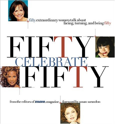 Being Music Book - Fifty Celebrate Fifty: Fifty Extraordinary Women Talk About Facing, Turning, and Being Fifty