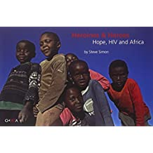Heroines & Heroes: Hope, HIV and Africa