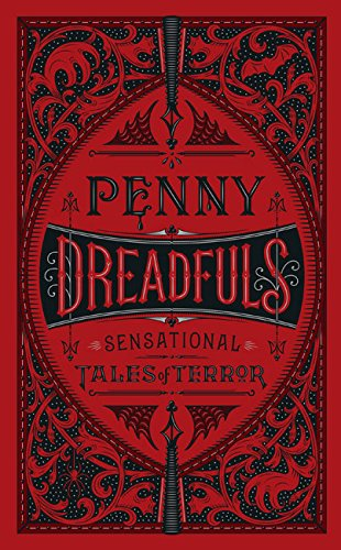 penny-dreadfuls-sensational-tales-of-terror-barnes-noble-leatherbound-classic-collection
