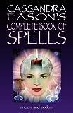 Cassandra Eason's Complete Book of Spells, Cassandra Eason, 0572030010