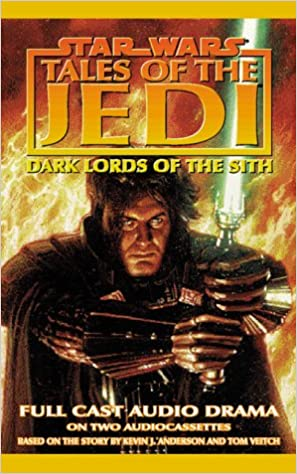 Star Wars Dark Lords Of The Sith Tales Of The Jedi Star Wars
