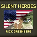 Silent Heroes: A Recon Marine's Vietnam War Experience Audiobook by Rick Greenberg Narrated by Patrick Lawlor
