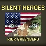 Silent Heroes: A Recon Marine's Vietnam War Experience | Rick Greenberg
