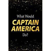 What Would Captain America Do?: Captain America Designer Notebook