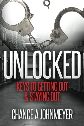 """Unlocked"": Keys To Getting Out & Staying Out"