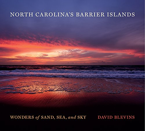 North Carolina's Barrier Islands: Wonders of Sand, Sea, and Sky ()