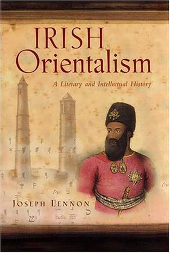 Irish Orientalism: A Literary and Intellectual History (Syracuse University Press)