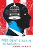 The President's Brain is Missing: A Tor.Com Original (English Edition)