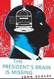 The President's Brain is Missing: A Tor.Com Original