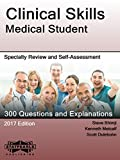 Clinical Skills Medical Student: Specialty Review and Self-Assessment (StatPearls Review Series Book 257)