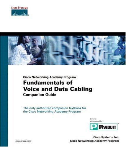 Fundamentals of Voice and Data Cabling Companion Guide (Cisco Networking Academy Program) (Cisco Networking Academy Program Series)
