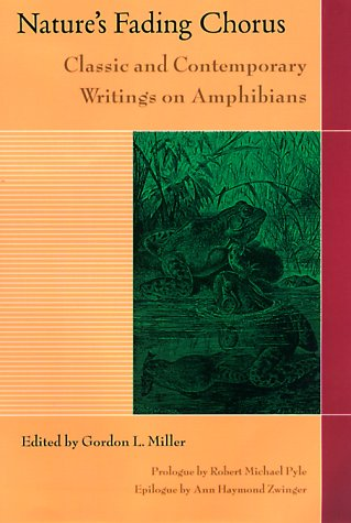 Nature's Fading Chorus: Classic And Contemporary Writings On Amphibians