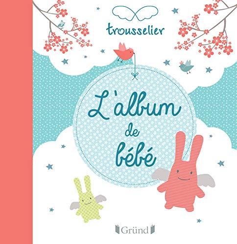 L Album De Bebe Amazon Fr Trousselier Livres