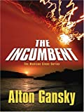 The Incumbent, Alton Gansky, 0786275049