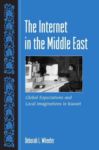 The Internet In The Middle East: Global Expectations And Local Imaginations In Kuwait