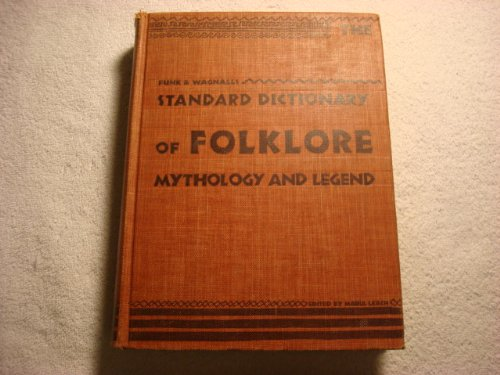 The Standard Dictionary of Folklore Mythology and Legend. vol 1