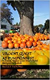 Urgent Quest at Pumpkinfest: A Travel Writer Cozy Mystery #2