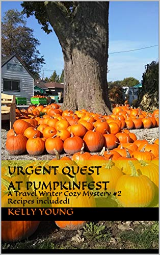 Urgent Quest at Pumpkinfest: A Travel Writer Cozy Mystery #2 by [Young, Kelly]