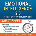 Emotional Intelligence 2.0 by Travis Bradberry and Jean Greaves, The Cheat Sheet: Summary of Emotional Intelligence 2.0 | SpeedReader Summaries