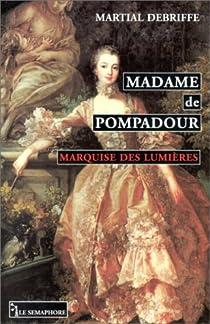 Madame de Pompadour - Marquise des Lumières par Debriffe