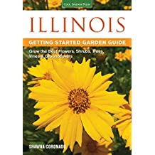 Illinois Getting Started Garden Guide: Grow the Best Flowers, Shrubs, Trees, Vines & Groundcovers (Garden Guides)
