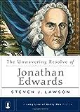 The Unwavering Resolve of Jonathan Edwards (A Long Line of Godly Men Profile)