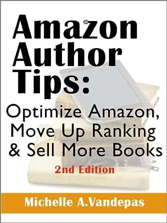 Amazon.com: Amazon Author Tips, Optimize Amazon, Move up
